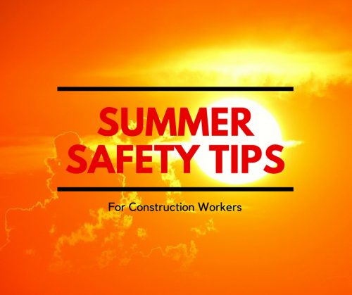 Summer Safety Tips for Construction Workers